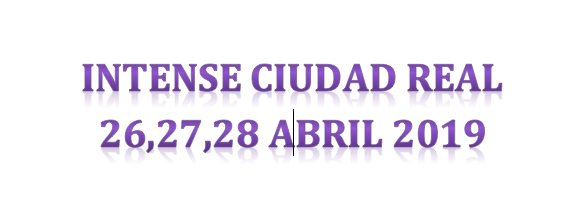 Intense Ciudad Real 26,27,28 Abril 2019